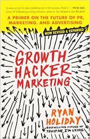 Growth Hacker Marketing, livre de Ryan Holiday