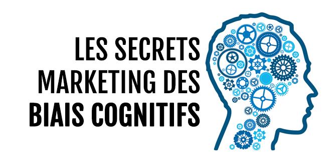 Les secrets Marketing des Biais Cognitifs
